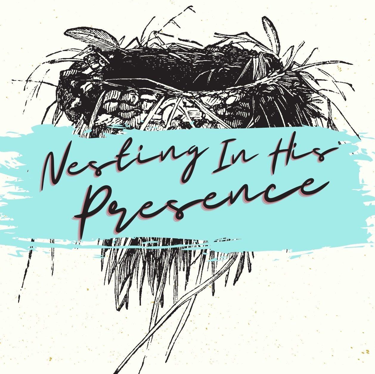 Nesting in his presence